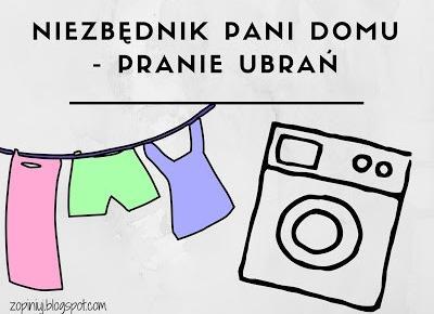 Zopiniuj - Robimy to, co lubimy: Niezbędnik pani domu – najlepsze środki do prania