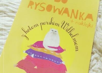 Zopiniuj - Robimy to, co lubimy: Zadanka do rysowanka z kotem perskim Wilhelmem - kreatywnie, zabawnie i kolorowo