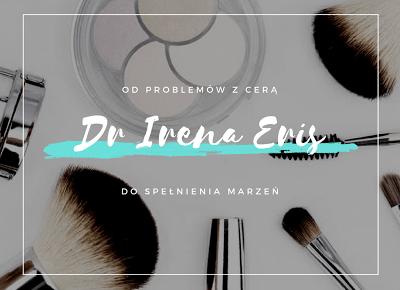 Robimy to, co lubimy : Dr Irena Eris – od problemów z cerą do spełnienia marzeń