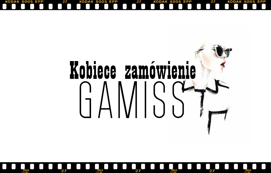 Kobiece zamówienie GAMISS - wishlista | Zuzka Pisze