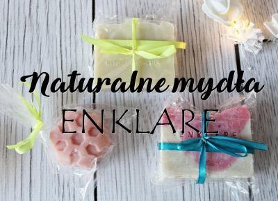 Naturalne mydła ENKLARE | Zuzka Pisze