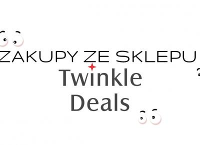 Zakupy ze sklepu Twinkledeals | Zuzka Pisze