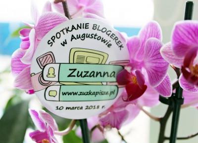 Relacja ze spotkania blogerek w Augustowie | Zuzka Pisze