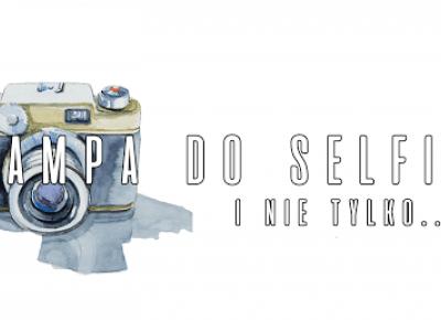 ZuzkaPisze: Lampa do selfie- i nie tylko... - recenzja