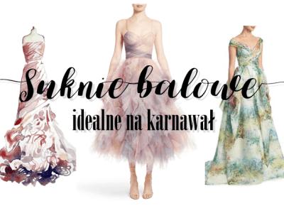 Suknie Balowe idealne na karnawał / studniówkę | Zuzka Pisze