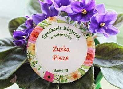 Sierpniowe spotkanie blogerek w Białymstoku - relacja + upominki  | Zuzka Pisze