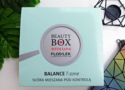 Beauty BOX with love - FlosLek  Balance T-zone - Skóra Mieszana pod kontrolą |   Zuzka Pisze