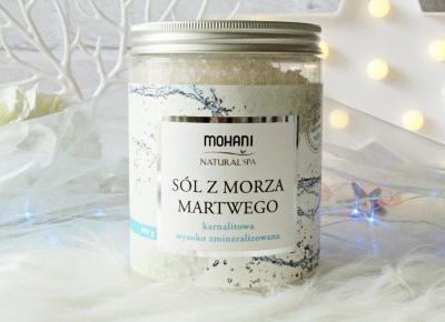 Weź relaksującą kąpiel z solą karnalitową z morza martwego - MOHANI Natural SPA |   Zuzka Pisze
