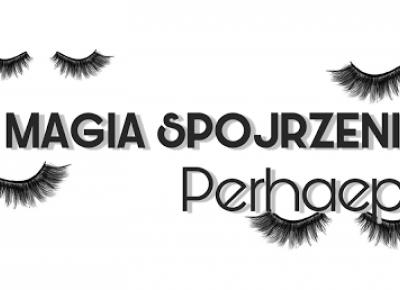 Magia spojrzenia z perhaeps + konkurs