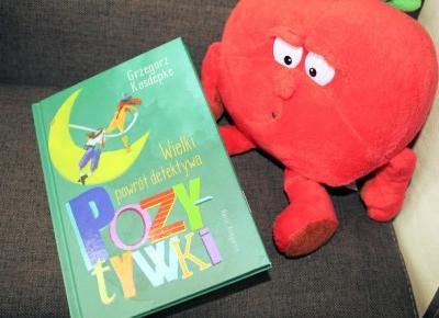 Grzegorz Kasdepke - Wielki powrót detektywa POZYTYWKI - Wydawnictwo Nasza Księgarnia